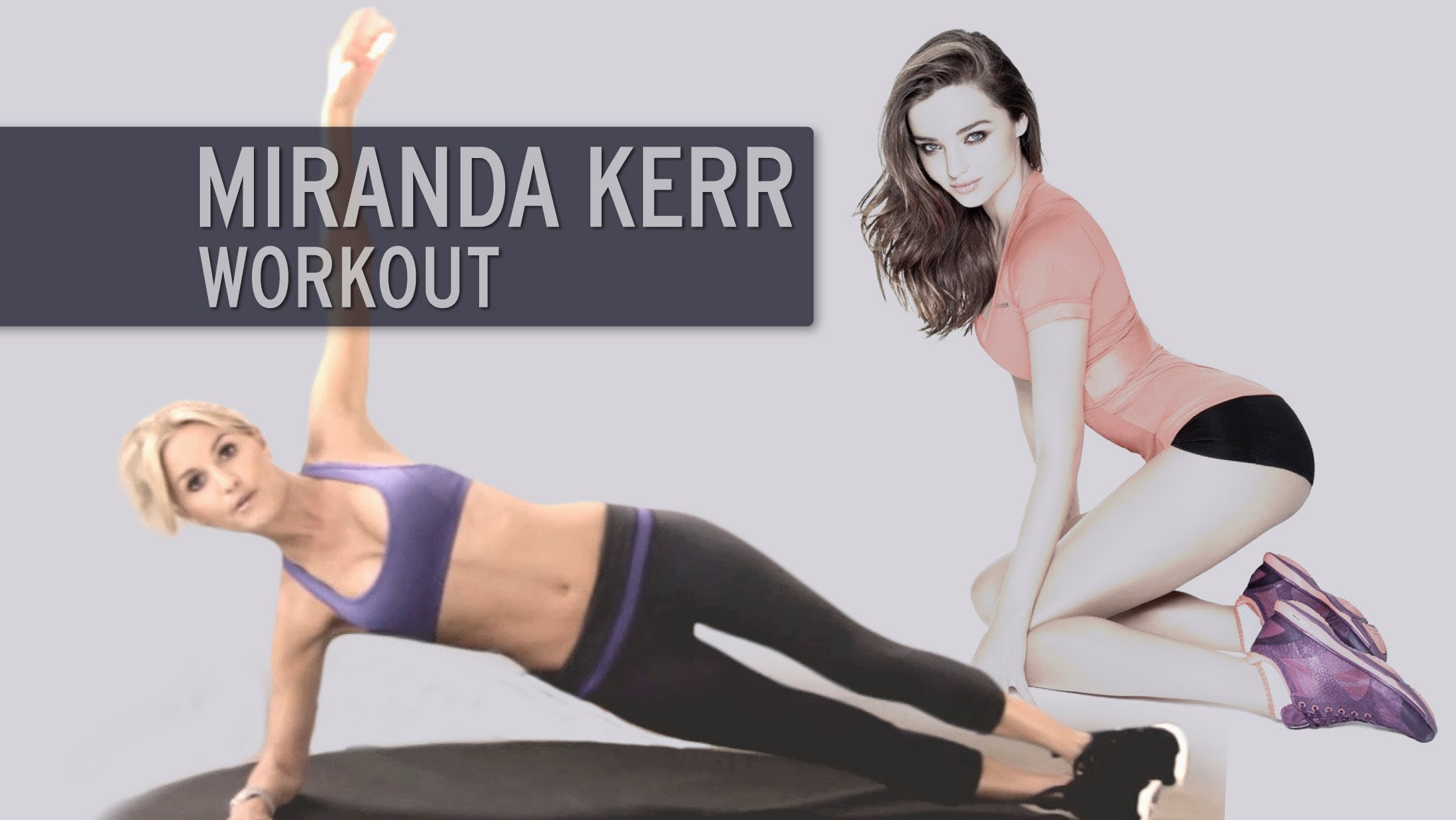 Rebecca Louise – The Miranda Kerr Workout