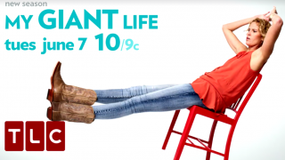 'My Giant Life' Gets Season 2 At TLC In June 2016