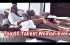 10 Tallest Woman Ever Lived