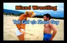 Mixed Wrestling – Tall Girl vs Short Guy
